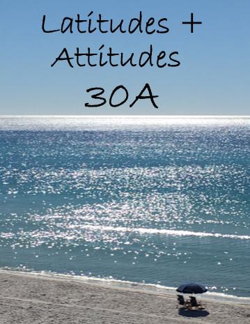 Latitudes and Attitudes 30A